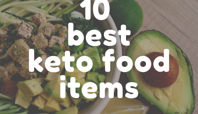 10 Best ketogenic food for weight lose